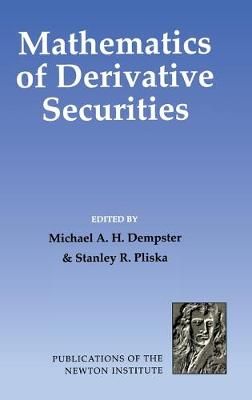 Publications of the Newton Institute: Mathematics of Derivative Securities Series Number 15 (Hardback)