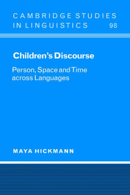 Children's Discourse: Person, Space and Time across Languages - Cambridge Studies in Linguistics 98 (Hardback)