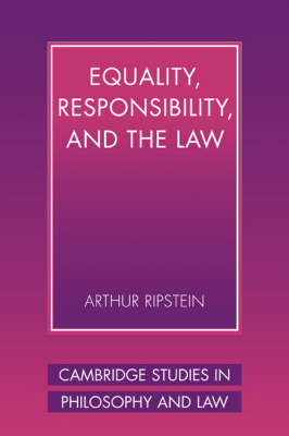 Equality, Responsibility, and the Law - Cambridge Studies in Philosophy and Law (Hardback)