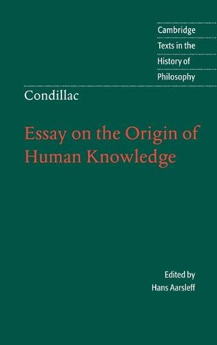 Condillac: Essay on the Origin of Human Knowledge - Cambridge Texts in the History of Philosophy (Hardback)