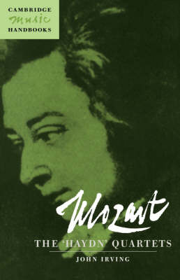 Mozart: The 'Haydn' Quartets - Cambridge Music Handbooks (Hardback)