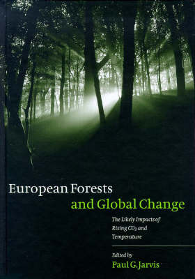 European Forests and Global Change: The Likely Impacts of Rising CO2 and Temperature (Hardback)