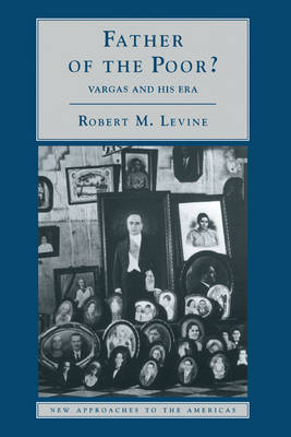 Father of the Poor?: Vargas and his Era - New Approaches to the Americas (Hardback)
