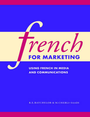 French for Marketing: Using French in Media and Communications (Paperback)
