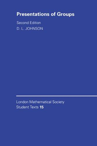 Presentations of Groups - London Mathematical Society Student Texts 15 (Paperback)