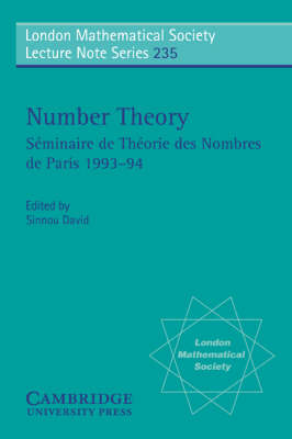London Mathematical Society Lecture Note Series: Number Theory: Seminaire de theorie des nombres de Paris 1993-94 Series Number 235 (Paperback)