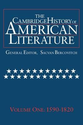 The Cambridge History of American Literature: Volume 1, 1590-1820 - The Cambridge History of American Literature (Paperback)