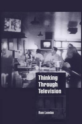 Thinking through Television - Cambridge Cultural Social Studies (Paperback)