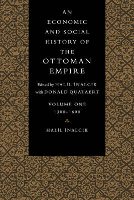 An An Economic and Social History of the Ottoman Empire, 1300-1914 2 Volume Paperback Set: An Economic and Social History of the Ottoman Empire, 1300-1914 2 Volume Paperback Set Vol. 1