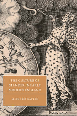 The Culture of Slander in Early Modern England - Cambridge Studies in Renaissance Literature and Culture (Paperback)
