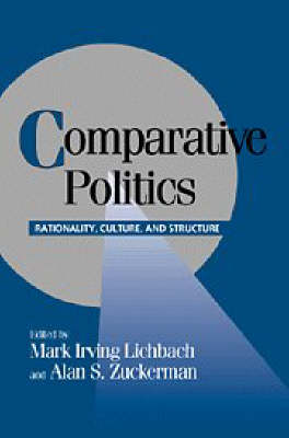 Comparative Politics: Rationality, Culture, and Structure - Cambridge Studies in Comparative Politics (Paperback)