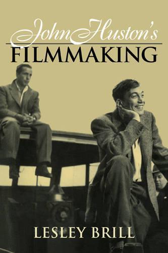 John Huston's Filmmaking - Cambridge Studies in Film (Paperback)