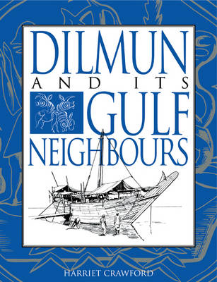 Dilmun and its Gulf Neighbours (Paperback)