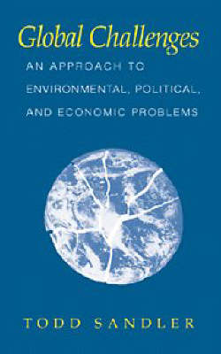 Global Challenges: An Approach to Environmental, Political, and Economic Problems (Paperback)