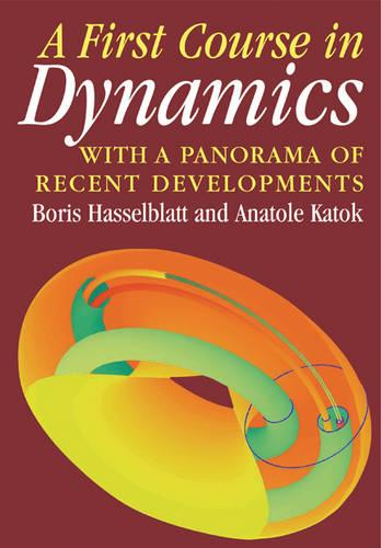 A First Course in Dynamics: with a Panorama of Recent Developments (Paperback)