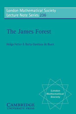 London Mathematical Society Lecture Note Series: The James Forest Series Number 236 (Paperback)