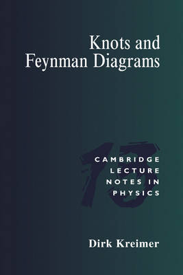 Knots and Feynman Diagrams - Cambridge Lecture Notes in Physics 13 (Paperback)