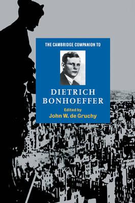 The Cambridge Companion to Dietrich Bonhoeffer - Cambridge Companions to Religion (Paperback)