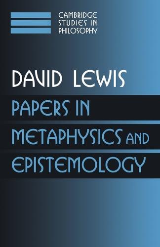 Papers in Metaphysics and Epistemology: Volume 2 - Cambridge Studies in Philosophy (Paperback)