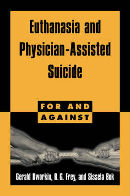 Euthanasia and Physician-Assisted Suicide - For and Against (Paperback)