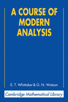A Course of Modern Analysis - Cambridge Mathematical Library (Paperback)