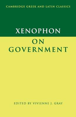 Xenophon on Government - Cambridge Greek and Latin Classics (Paperback)
