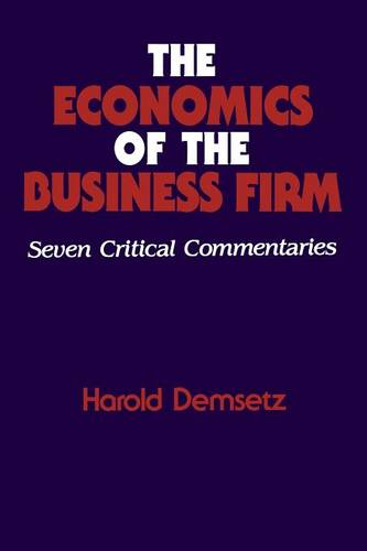 The Economics of the Business Firm: Seven Critical Commentaries (Paperback)