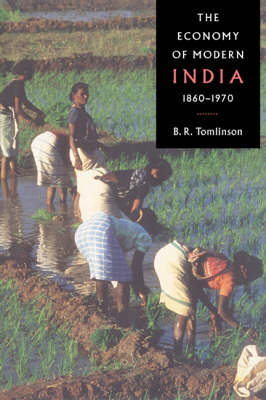 The Economy of Modern India, 1860-1970 - New Cambridge History of India No.III.3 (Paperback)