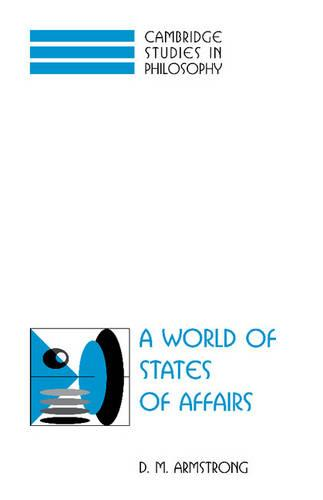 Cambridge Studies in Philosophy: A World of States of Affairs (Paperback)