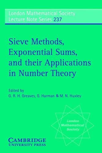 Sieve Methods, Exponential Sums, and their Applications in Number Theory - London Mathematical Society Lecture Note Series 237 (Paperback)