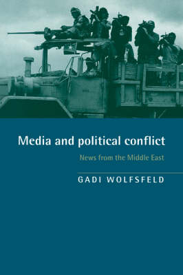 Media and Political Conflict: News from the Middle East (Paperback)