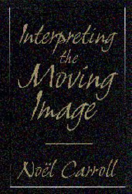 Cambridge Studies in Film: Interpreting the Moving Image (Paperback)