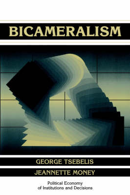 Bicameralism - Political Economy of Institutions and Decisions (Paperback)