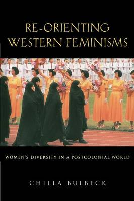 Re-orienting Western Feminisms: Women's Diversity in a Postcolonial World (Paperback)