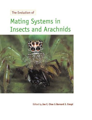 The Evolution of Mating Systems in Insects and Arachnids (Paperback)