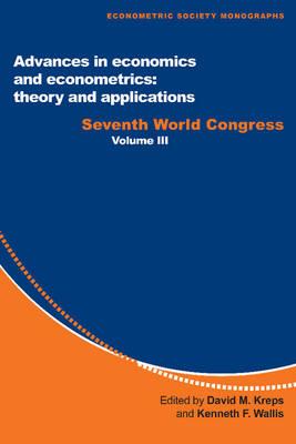 Advances in Economics and Econometrics: Theory and Applications: Seventh World Congress - Advances in Economics and Econometrics: Theory and Applications 3 Volume Paperback Set 28 (Paperback)