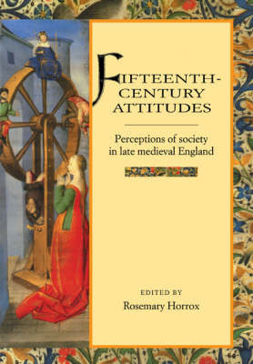 Fifteenth-Century Attitudes: Perceptions of Society in Late Medieval England (Paperback)