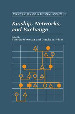 Kinship, Networks, and Exchange - Structural Analysis in the Social Sciences 12 (Hardback)