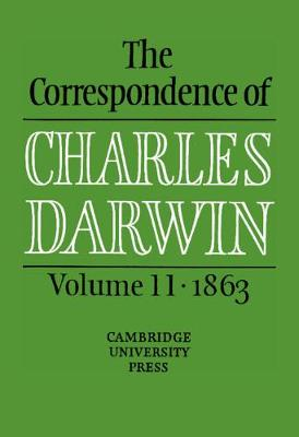 The Correspondence of Charles Darwin: Volume 11, 1863 - The Correspondence of Charles Darwin (Hardback)