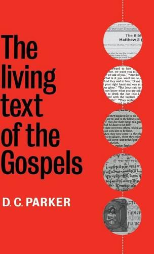 The Living Text of the Gospels (Hardback)