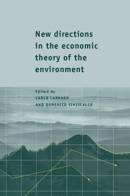 New Directions in the Economic Theory of the Environment (Hardback)