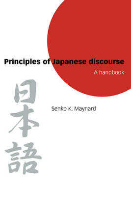 Principles of Japanese Discourse: A Handbook (Hardback)