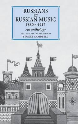 Russians on Russian Music, 1880-1917: An Anthology (Hardback)