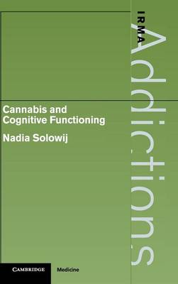 International Research Monographs in the Addictions: Cannabis and Cognitive Functioning (Hardback)