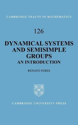 Dynamical Systems and Semisimple Groups: An Introduction - Cambridge Tracts in Mathematics 126 (Hardback)