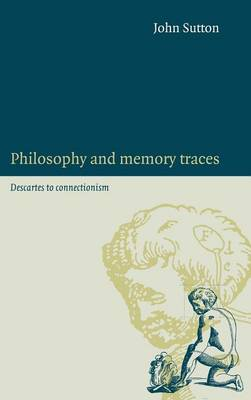 Philosophy and Memory Traces: Descartes to Connectionism (Hardback)