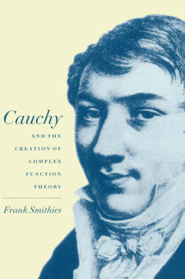 Cauchy and the Creation of Complex Function Theory (Hardback)