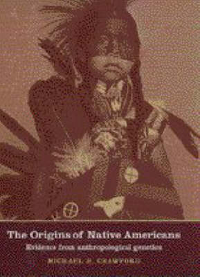The Origins of Native Americans: Evidence from Anthropological Genetics (Hardback)