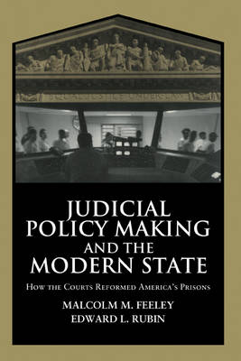 Cambridge Studies in Criminology: Judicial Policy Making and the Modern State: How the Courts Reformed America's Prisons (Hardback)