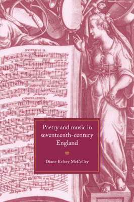 Poetry and Music in Seventeenth-Century England (Hardback)